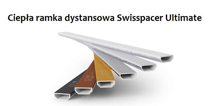 ciepła ramka dystansowa swisspacer ultimate